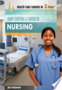 Jump Starting A Career In Nursing