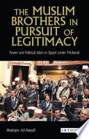 The Muslim Brothers in Pursuit of Legitimacy