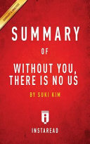 Summary of Without You  There Is No Us Book