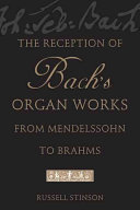 The Reception of Bach s Organ Works from Mendelssohn to Brahms