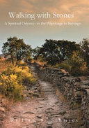 Walking with Stones: A Spiritual Odyssey on the Pilgrimage to Santiago ebook