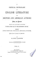 A Critical Dictionary of English Literature and British and American Authors  Living and Deceased  from the Earliest Accounts to the Latter Half of the Nineteenth Century