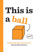 Books That Drive Kids CRAZY   This Is a Ball