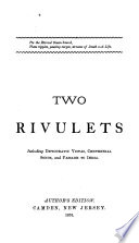 Two Rivulets Including Democratic Vistas Centennial Songs And Passage To India And As A Strong Bird On Pinions Free And Memoranda During The War Author S Ed