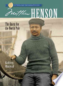 Matthew Henson  : The Quest for the North Pole