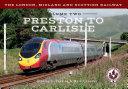 The London  Midland and Scottish Railway Volume Two Preston to Carlisle