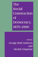 The Social Construction of Democracy