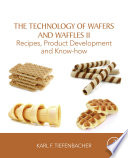 """The Technology of Wafers and Waffles II: Recipes, Product Development and Know-How"" by Karl F. Tiefenbacher"