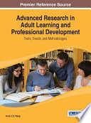 Advanced Research in Adult Learning and Professional Development  Tools  Trends  and Methodologies