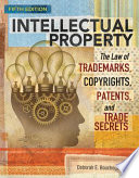 Intellectual Property  : The Law of Trademarks, Copyrights, Patents, and Trade Secrets, Loose-Leaf Version