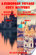 A European Voyage Cozy Mystery Bundle  Murder  and Baklava    1  and Death  and Apple Strudel    2