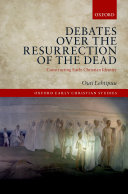 Debates Over the Resurrection of the Dead