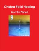 Chakra Reiki Healing Level One Manual