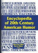 Encyclopedia of 20th century American Humor