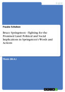 Bruce Springsteen - Fighting for the Promised Land: Political and Social Implications in Springsteen's Words and Actions Pdf/ePub eBook