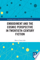 Embodiment and the Cosmic Perspective in Twentieth Century Fiction Book