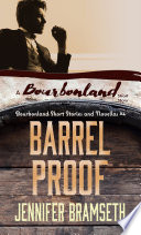 Barrel Proof Bourbonland Short Stories And Novellas 4