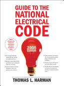 Guide to the National Electrical Code, 2005 Edition