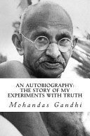 An Autobiography  the Story of My Experiments with Truth
