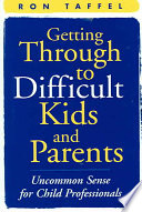Getting Through To Difficult Kids And Parents Book PDF