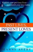 Past Lives, Present Loves