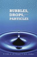 Bubbles, Drops, and Particles
