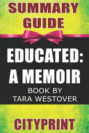 Summary Guide   Educated  A Memoir   Book by Tara Westover