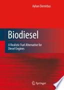 """Biodiesel: A Realistic Fuel Alternative for Diesel Engines"" by Ayhan Demirbas"