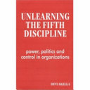 Unlearning the Fifth Discipline