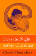 Twas the Night before Christmas (Original illustrations by Jessie Willcox Smith) Pdf/ePub eBook