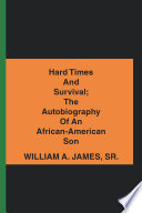 Hard Times and Survival  the Autobiography of an African American Son