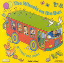 The Wheels on the Bus Go Round and Round Book