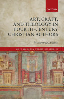 Art  Craft  and Theology in Fourth Century Christian Authors