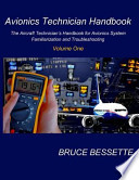 Avionics Technician Handbook- Volume One  : The Aircraft Technician's Handbook for Avionic System Familiarization and Troubleshooting