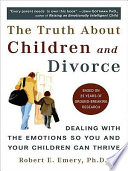 """""""The Truth About Children and Divorce: Dealing with the Emotions So You and Your Children Can Thrive"""" by Robert E. Emery Ph.D."""