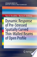 Dynamic Response of Pre Stressed Spatially Curved Thin Walled Beams of Open Profile
