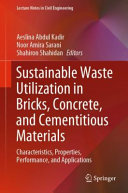 Sustainable Waste Utilization in Bricks  Concrete  and Cementitious Materials