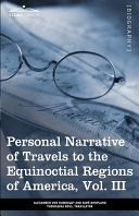 Pdf Personal Narrative of Travels to the Equinoctial Regions of America Telecharger