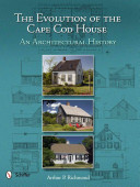 The Evolution of the Cape Cod House