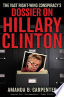 The Vast Right Wing Conspiracy s Dossier on Hillary Clinton Book