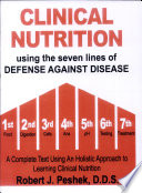 Clinical Nutrition Using the Seven Lines of Defense Against Disease