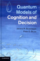 Quantum Models of Cognition and Decision