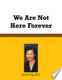 We Are Not Here Forever Book