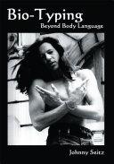 Bio-Typing Beyond Body Language