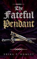 THE FATEFUL PENDANT Pdf/ePub eBook