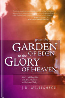 From the Garden of Eden to the Glory of Heaven (2nd Ed)