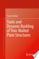 Static and Dynamic Buckling of Thin Walled Plate Structures Book