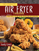 The Complete Air Fryer Cookbook 2 in 1: 250+ Amazing Recipes to Fry, Bake and Grill Delicious Meals with Your Air Fryer