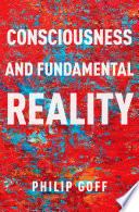 Consciousness And Fundamental Reality Book