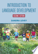 """""""Introduction to Language Development, Second Edition"""" by Sandra Levey"""